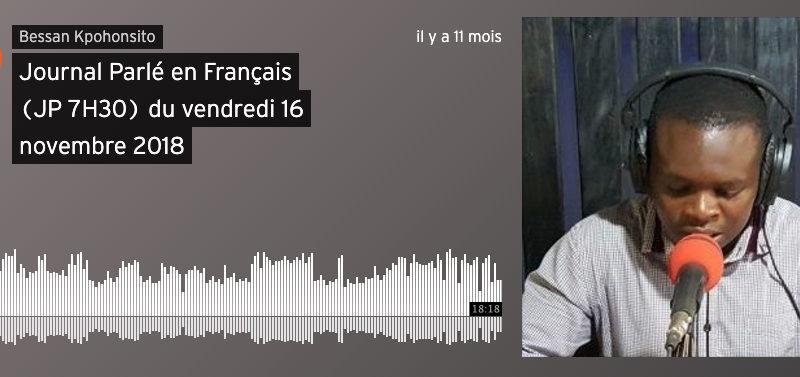 Journal Parlé (JP7H30) du vendredi 16 novembre 2018
